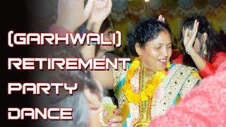 Garhwali Retirement Party Dance of ||Gurucharan ji ||30 nov 2017 By MahadeepSingh
