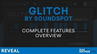 Glitch by SoundSpot | Review of Features Tutorial