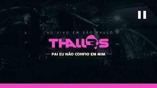 Thalles Roberto - Pai Eu Não Confio em Mim (DVD OFICIAL)