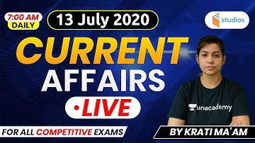13 July Current Affairs 2020 | Current Affairs by Krati Ma'am | Current Affairs Today