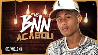 MC BNN - ACABOU - BATIDÃO ROMÂNTICO