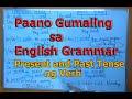 Paano Maging Magaling Sa English-present Tense And Past Tense Of The Verb-tagalog Explanations
