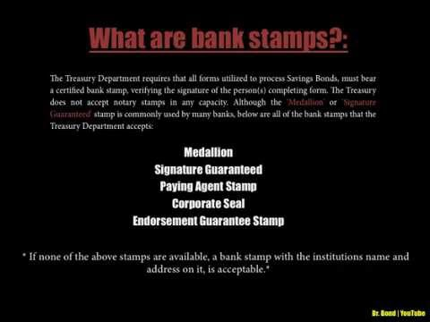 What are Medallion and/or Signature Guaranteed bank stamps (Savings Bonds)