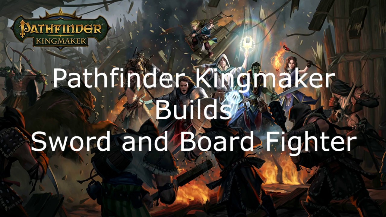Pathfinder Kingmaker Builds Sword and Board Fighter