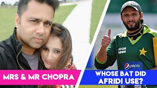 Whose BAT did AFRIDI use?   Mrs & Mr Chopra   Cricket trivia challenge