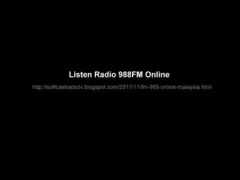 Listen Radio 988FM http://setcast.blogspot.com/2012/03/988-fm-988-988-988.html
