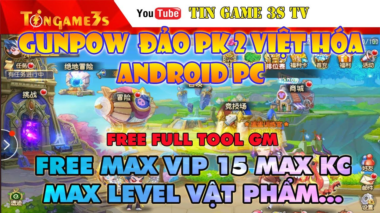 Game Mobile Private| GunPow Đảo Pk 2 Việt Hóa Android PC Free ALL Tool GM Max VIP Max KC| Tingame3s