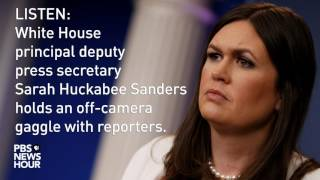 LISTEN: Sarah Huckabee Sanders holds off-camera White House news briefing thumbnail
