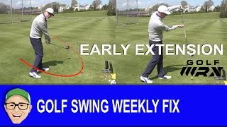 Golf Swing Weekly Fix Early Extension