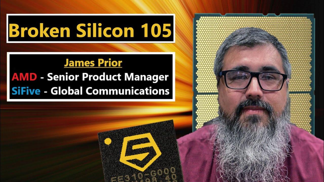 AMD's Competitiveness in 2021, Intel's Comeback, RISC-V & SiFive   James Prior   Broken Silicon 105