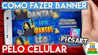 Como Fazer BANNER/CAPA Para Canal do YOUTUBE Pelo Celular PICSART