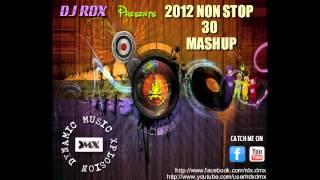 2012 NON STOP 30 MASHUP - DJ RDX