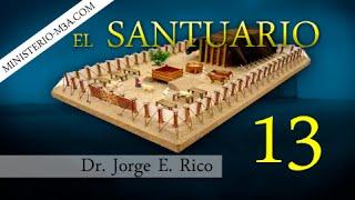 13/16 Verdades Bíblicas Parte 4 - El Santuario | Pr Jorge Rico