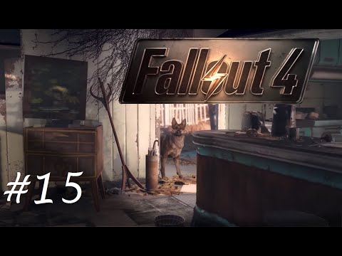 """Living Up to my Name - """"Fallout 4"""" Episode 15"""