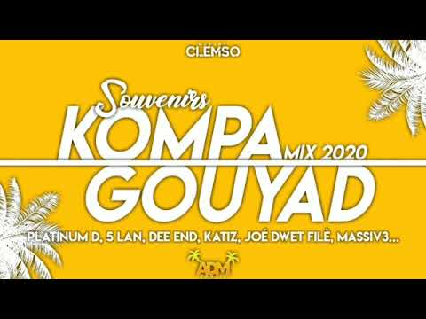 DJ CLEMSO - Souvenirs KOMPA GOUYAD Mix 2020 Platinum D, 5 LAN, DEE END, KATIZ, JOE DWET FILE, MASSIV