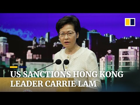 US sanctions 11 Hong Kong and mainland officials including Hong Kong's chief executive Carrie Lam