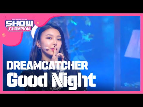 Show Champion EP.223 DREAMCATCHER - Good Night