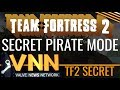 TF2's Secret Pirate Mode!