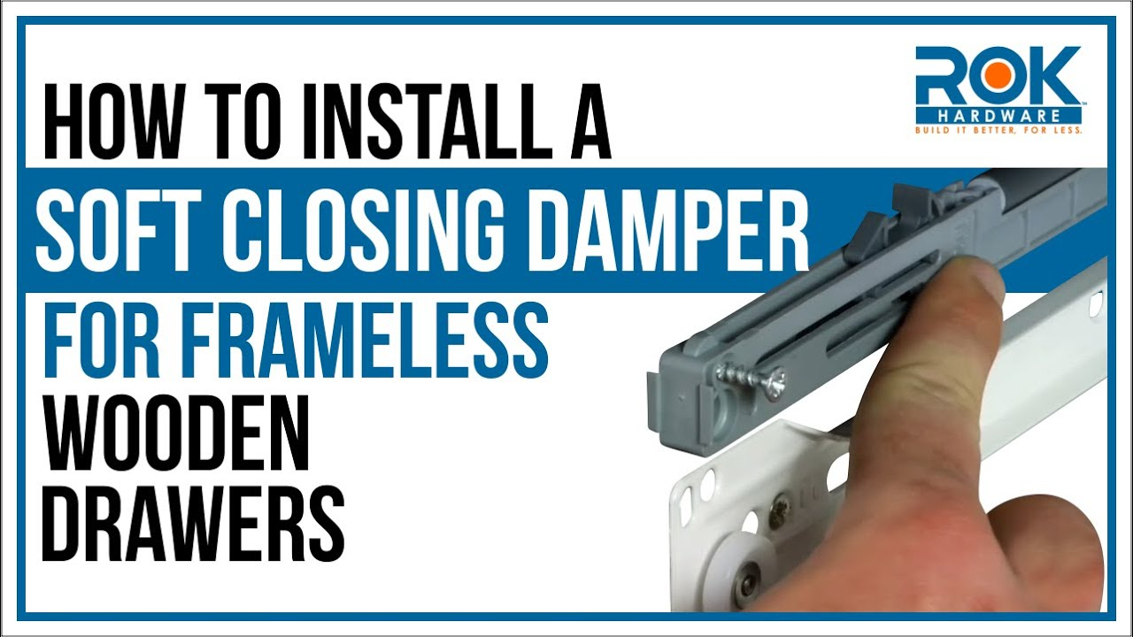 How to Install a Soft Closing Damper for Wooden Drawers - Frameless ...