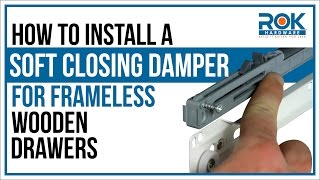 How to Install a Soft Closing Damper for Wooden Drawers - Frameless Cabinets