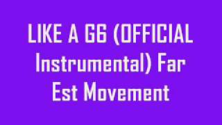like a g6 official instrumental far est movement