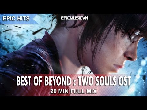 Epic Hits  Best Of Beyond : Two Souls OST Epic Trailer - Epic  VN