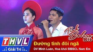 THVL | Tình Bolero 2016 - Tập 4: Đường tình đôi ngã - DV Minh Luân, Hoa khôi ĐBSCL Nam Em