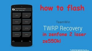 zenfone 2 laser twrp flash tutorial
