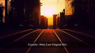 Gazeebo Shiny Lust Original Mix