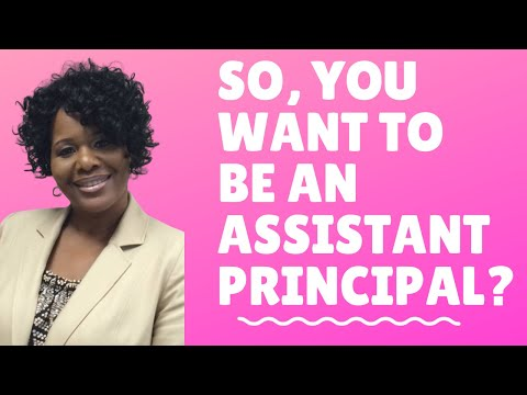 SO, YOU WANT TO BE AN ASSISTANT PRINCIPAL? | How to know if Administration is Right for You!