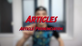 Articles - Article Pronunciation - Learn English online free video lessons(This video is about article pronunciation. Don't forget to subscribe for more FREE ENGLISH VIDEO LESSONS ..., 2016-04-20T08:17:19.000Z)