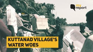 My Report: Kerala Floods Spell Water Woes for Kuttanad | The Quint