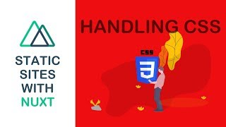 Static Sites With Nuxt - 04 - Handling CSS