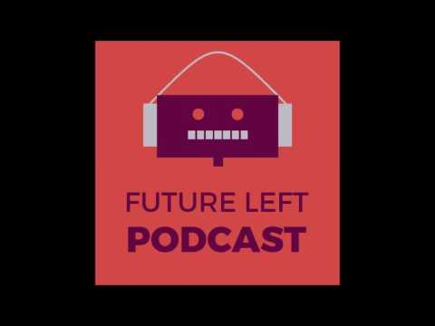 FUTURE LEFT PODCAST EP  2   Climate Change Pessimism