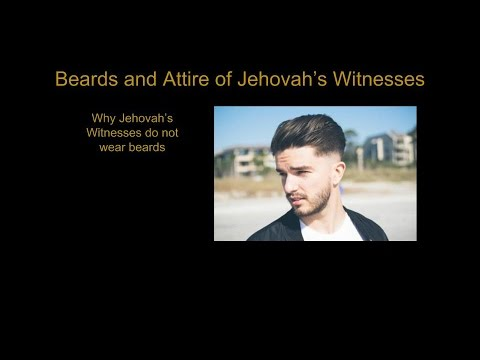 Why Beards are not Allowed for Jehovah's Witnesses