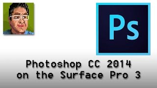 Adobe Photoshop CC 2014 on the Surface Pro 3