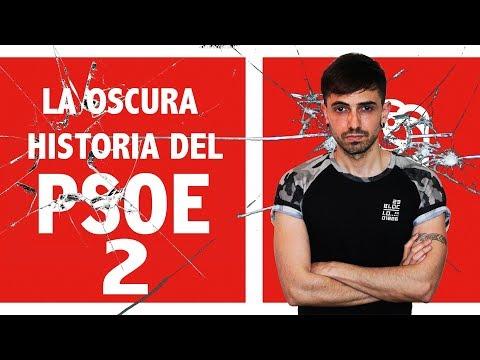 La oscura historia del PSOE, parte 2: corrupción sin límites