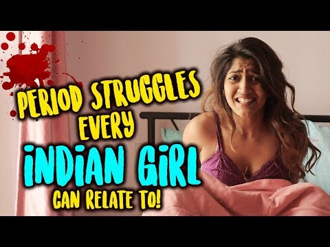PERIOD STRUGGLES EVERY INDIAN GIRL CAN RELATE TO | Larissa D'Sa