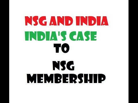 NSG and INDIA : India's case to NSG membership