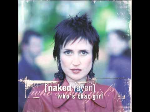 Naked Raven - Who´s That Girl (Eurythmics Cover - Album Version)