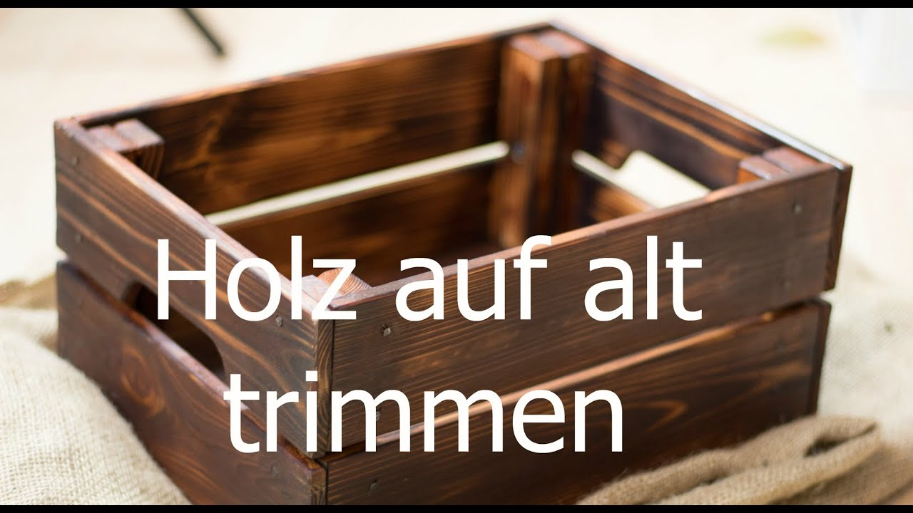 holz altern lassen auf alt trimmen neue m bel antik. Black Bedroom Furniture Sets. Home Design Ideas