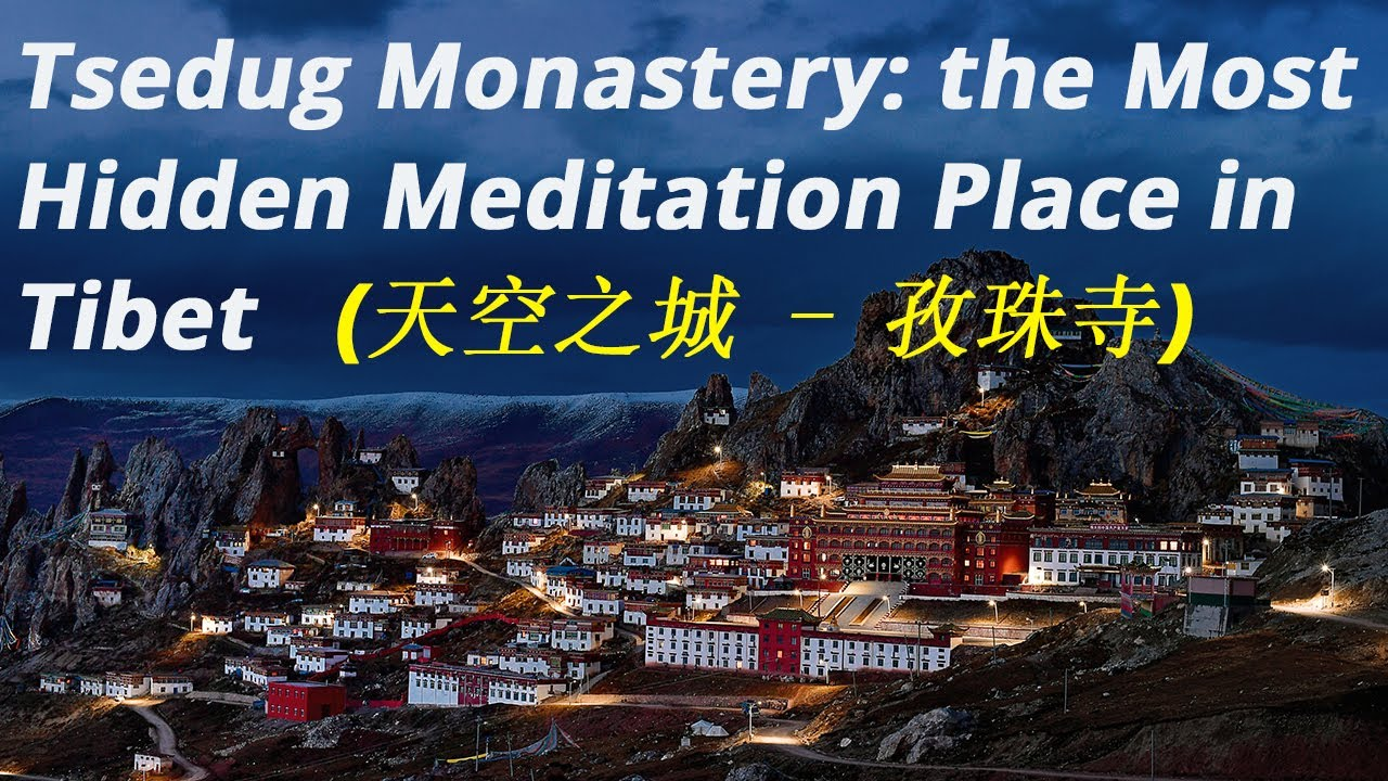 Tsedug Monastery: the Most Hidden Meditation Place in Tibet.(天空之城 - 孜珠寺,西藏最老寺庙)
