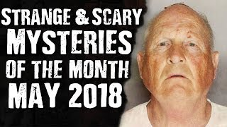 Strange and Scary Mysteries of the Month May 2018