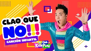Claro Que No - Cancion Infantil Kids Play