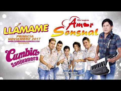 Amor Sensual - Llámame PRIMICIA Noviembre 2017 CUMBIA SANJUANERA
