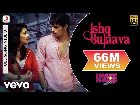 Ishq Bulaava Video  Parineeti, Sidharth  Hasee Toh Phasee