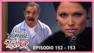 En nombre del amor: ¡Carlota le dispara al doctor Rodolfo! | C-152 y 153 | Tlnovelas