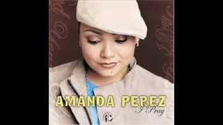 Amanda Perez   God Send Me an Angel