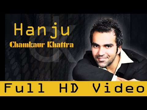 Chamkaur Khattra || Hanju  || New Punjabi Sad Song || Full HD Video 2014 || Punjabi Hit