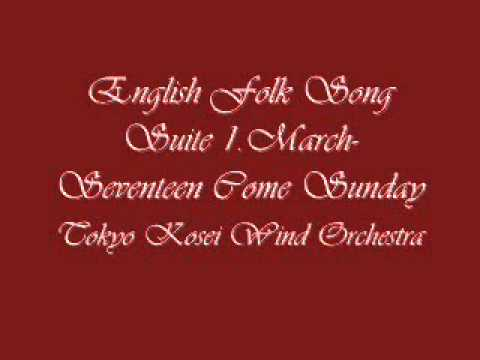 English Folk Song Suite 1 March Seventeen Come Sunday.Tokyo Kosei Wind Orchestra.